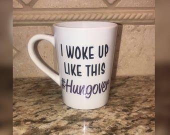 I Woke Up Like This #Hungover - Coffee Mug