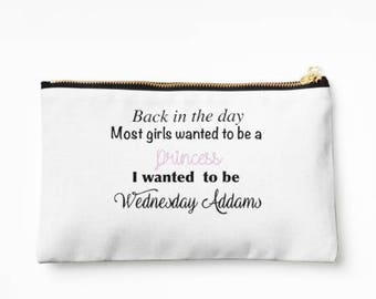 Wednesday Addams- Addams Family Quotes- Custom Case- Makeup Case