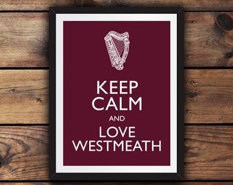 Keep Calm and Love Westmeath