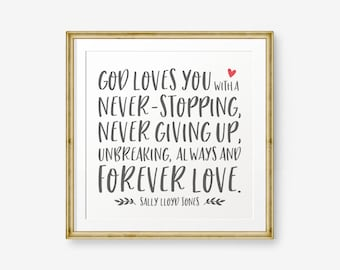 God loves you with a never-stopping, never giving up printable, Sally Lloyd Jones, Christian inspirational quote, God Typography, Square art