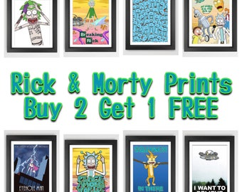 Rick and Morty -SALE -Prints Buy 2 Get 1 FREE