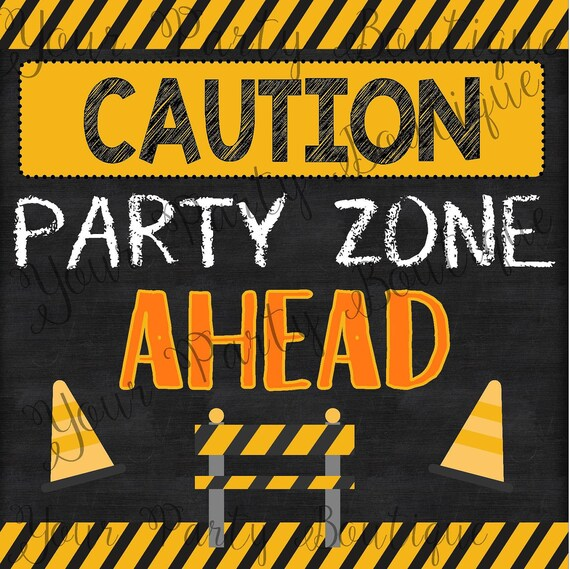 Construction Themed Party Sign Caution:Party Zone