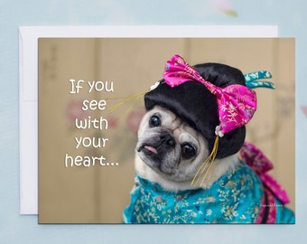 ENCOURAGEMENT CARD - If You See With Your Heart - Pug Greeting Card Pugs and Kisses 5x7