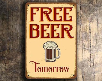 FREE BEER TOMORROW Sign, Beer Signs, Bar Signs, Vintage style Beer Sign, Home Wet Bar, Home Bar Signs, Home Bar Decor, Man Cave Bar Sign