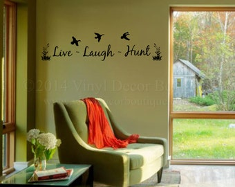 Live Laugh Hunt Quote, Wall Art, Wall Decal, Vinyl Decal, Vinyl Wall art Live Laugh Hunt Geese Waterfowl