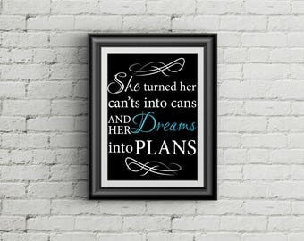 She Turned Her Can'ts Into Cans and Dreams Into Plans Motivational Wall Art Print Teen Room Decor