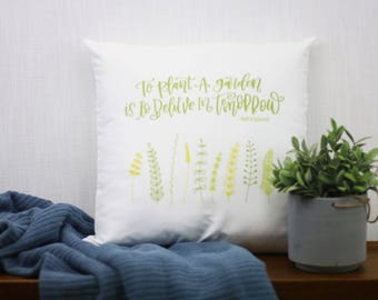 To Plant a Garden is to Believe in Tomorrow 18x18 Pillow Cover | Audrey Hepburn | Inspirational art | Gift for Woman | Home Decor | Mother's