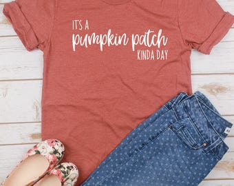 It's A Pumpkin Patch Kinda Day // Fall Shirt // Pumpkin Shirt // Pumpkin Patch Shirt