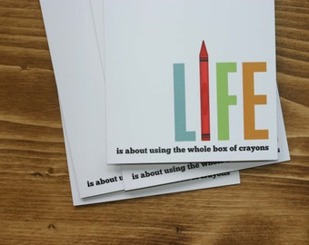 Inspirational Teacher Card Life is About Using the Whole Box of Crayons Typography Greeting Card Nursery Art Teacher Rainbow