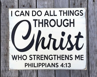I can do all things through Christ who strengthens me - Philippians 4:13 - hand painted wood sign - farmhouse style - Christian decor