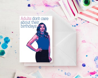 Gina Linetti funny Birthday card - Brooklyn Nine Nine - Adults don't care about their birthdays - Chelsea Peretti