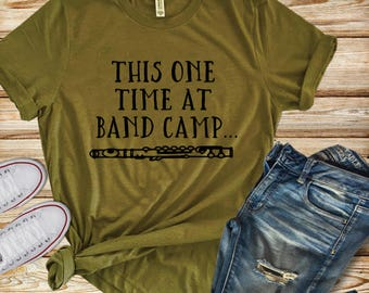 This One Time at Band Camp | 90's Movie Shirt | 90's Shirt | Women's Shirt | Women's Funny Shirt | Gift for Her | 1990s Shirt | Movie Quote