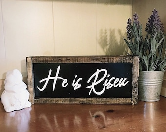 He Is Risen Farmhouse Sign