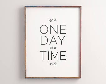 """Motivational Quote """"One Day at a Time"""" Printable Poster Typography Art Wall Saying Black and White Inspirational Wall Decor Digital Download"""