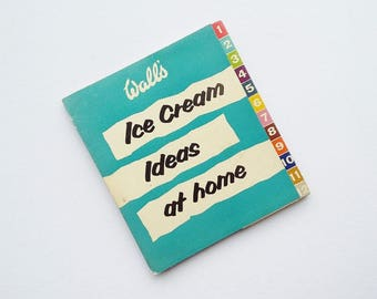 Wall's Ice Cream Ideas At Home Booklet Vintage 1950s 1960s Recipe Cooking Baking Booklet Advertising Ephemera