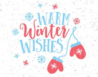 Warm winter wishes svg Warm wishes svg Mittens svg file Winter wishes svg file Snowflakes svg Merry Christmas SVG Christmas svg  Silhouette