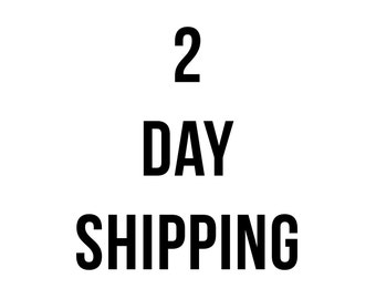 2 Day Shipping // International // Upgrade