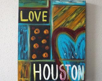 Love Houston. Art. Oil Painting. Wall Art.20X16 Museum Canvas. Original . 2014
