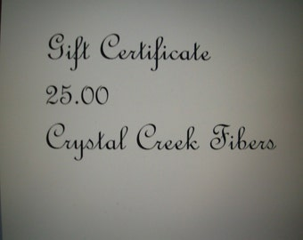Gift Certificate 25 Dollars Crystal Creek Fibers