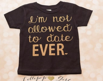 I'm not allowed to date; Kids Tee