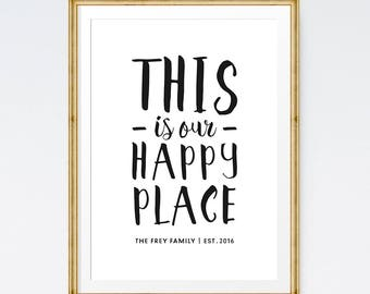 This is our happy place, Custom family print, Family print, Personalised print, Family art, Housewarming gift, Custom printable