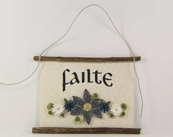 Failte, Scottish Irish Welcome, Paper Quilled Welcome Sign, 3D Quilled Banner, Grey Blue White Decor, Scotland Gift, Rustic Irish Decor