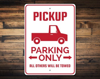 Pickup Parking Sign, Pickup Truck Gift, Pickup Truck Decor, Pickup Truck Sign, Truck Owner Gift, Dad Truck Sign -Quality Aluminum ENS1002817