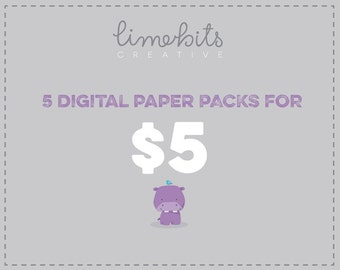 SPECIAL SALE. Any 5 Digital Paper Packs for 5 Dlls.