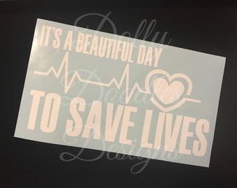 It's A Beautiful Day Vinyl Decal - Grey's Anatomy INSPIRED Decal - Vinyl Decal