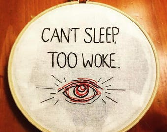 Can't Sleep Too Woke Embroidery