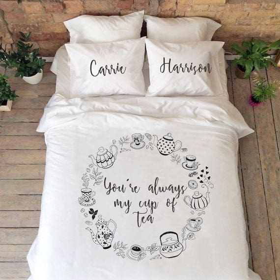 You're My Cup of Tea Duvet and Pillowcases by CreativePillowLV