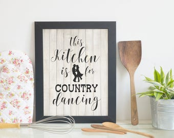 Kitchen Wall Art, Kitchen Decor, Western Decor, Instant Download, This Kitchen is For Country Dancing