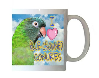 I Love Blue-crowned Conures Blue Crown Parakeet Parrot Blue Sky Clouds White 11oz Ceramic Coffee Mug