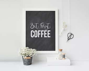 "PRINTABLE Art ""But First Coffee"" Typography Art Print Chalk Art Print Typography Chalk Kitchen Decor Kitchen wall Art Kitchen Art Print"
