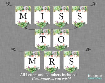 Succulents BANNER, CUSTOMIZABLE Succulent Bridal Shower Banner Decor, Rustic Country Garden Miss to Mrs Banner, Includes ALL Letters Numbers