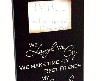 Photo Frame/Mother Daughter Frame/We Laugh We Cry We Make Time Fly Mother and I/Picture Frame/Gift for Mother/Black Photo Frame