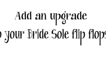 Bride Sole Flip Flop Upgrade Options from Bridal Flip Flops