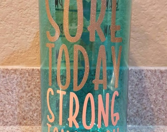 Sore today, strong tomorrow workout water bottle