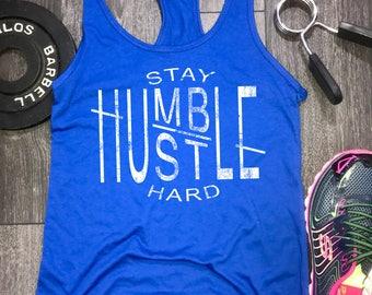 Stay humble hustle hard womens workout tank, womens workout tank, workout motivation, tanks workout, gym tank, workout tanks for women
