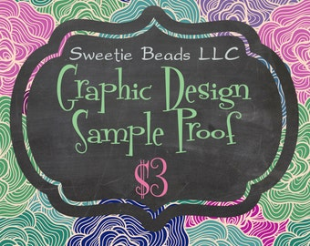 Graphic Design Sample Proof for Custom & Personalized Sweetie Beads Shop Items Only