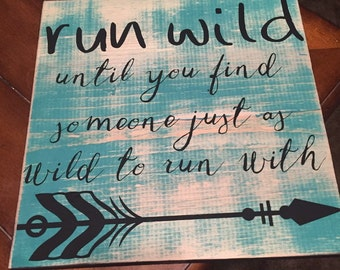 Run wild sign, wild, hand made, painted wood, wood sign, run wild, wild together