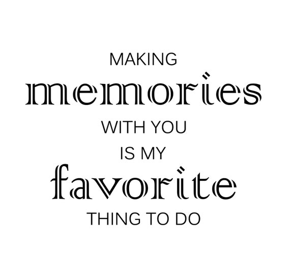 Pictures Make Memories Quotes: Making Memories With You Is My Favorite Thing To Do Decal