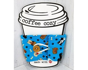 Coffee Cozy - Cup Sleeve - Fabric Drink Cozies - Gift for dog mom, dog walkers - Chihuahua - Yorkie - Husky - Westie - Pom - Dachshund - Lab