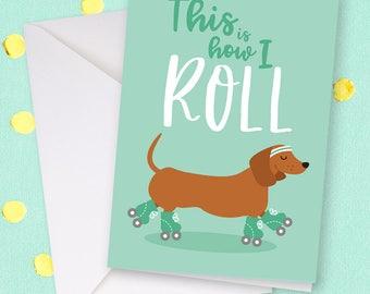 Sausage dog birthday / Dog birthday card / Birthday card dog / Cute birthday card / Funny birthday card / Dachshund card / How i roll