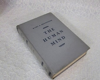 The Human Mind, 1930, by Karl A. Menninger, Published by Alfred A Knopf, Inc.