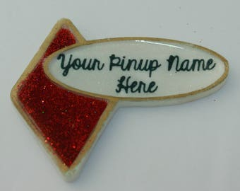Custom Pinup Name Brooch