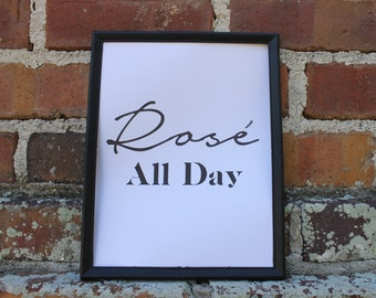 Rosé All Day Printable - Black and White Wall Art / Wall Decor - Bar Cart Decor - 4x6 5x7 8x10 12x16 Digital Download