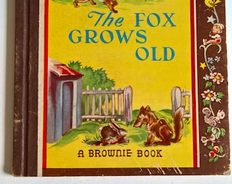 SALE The Fox Grows Old --- Vintage Brownie Book --- Retro Fable Folktale Library Story Book 1940's Baby Nursery Young Readers Bedtime Story