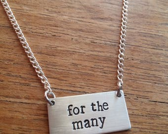 For The Many (not the few) ~ Rectangular Pendant Necklace ~Corbyn, Labour, Political ~ Silver Handmade Hand Stamped Jewellery Jewelry Gift