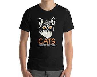 Cats Because People Suck Short-Sleeve Unisex T-Shirt